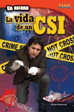 La Vida de un csi / a Csi's Life (Paperback)