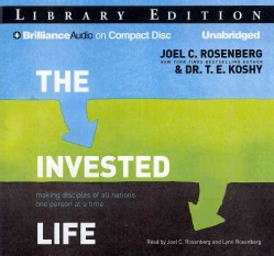 The Invested Life: Making Disciples of All Nations One Person at a Time, Library Edition (CD-Audio)