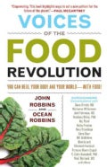 Voices of the Food Revolution: You Can Heal Your Body and Your World With Food! (Paperback)