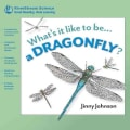 Whats it Like to be...a Dragonfly? (Paperback)