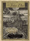 The Oracle of Dr. John Dee: Magic and Wisdom from One of the World's Greatest Visionaries