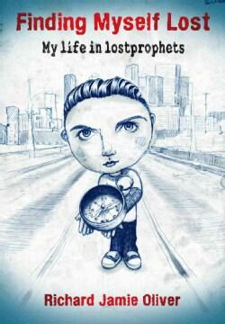 Finding Myself Lost: My Life in Lostprophets (Paperback)
