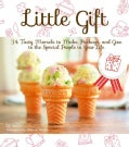Little Gift: 34 Tasty Morsels to Make, Package, and Give to the Special People in Your Life (Hardcover)