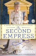 The Second Empress: A Novel of Napoleon's Court (Paperback)