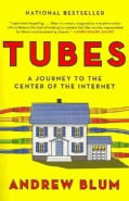 Tubes: A Journey to the Center of the Internet (Paperback)