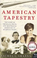 American Tapestry: The Story of the Black, White, and Multiracial Ancestors of Michelle Obama (Paperback)