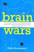 Brain Wars: The Scientific Battle over the Existence of the Mind and the Proof That Will Change the Way We Live O... (Paperback)