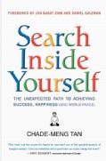 Search Inside Yourself: The Unexpected Path to Achieving Success, Happiness (and World Peace) (Paperback)
