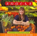 Snacks: Adventures in Food, Aisle by Aisle (Paperback)