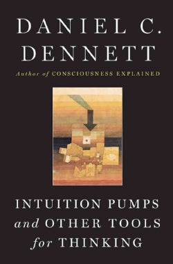 Intuition Pumps and Other Tools for Thinking (Hardcover)