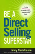 Be a Direct Selling Superstar: Achieve Financial Freedom for Yourself and Others As a Direct Sales Leader (Paperback)