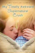 My Totally Awkward Supernatural Crush (Hardcover)