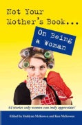 Not Your Mother's Book . . . on Being a Woman (Paperback)
