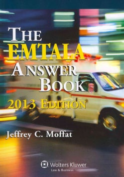 The EMTALA Answer Book, 2013 Edition (Paperback)