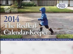 The Redleaf 2014 Calendar-Keeper: A Record-Keeping System for Family Child Care Professionals (Calendar)