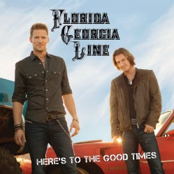 Florida Georgia Line - Here's To The Good Times