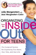 Organizing from the Inside Out for Teens: The Foolproof System for Organizing Your Room, Your Time, and Your Life (Paperback)