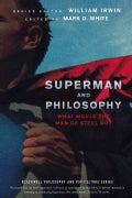Superman and Philosophy: What Would the Man of Steel Do? (Paperback)