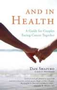 And In Health: A Guide for Couples Facing Cancer Together (Paperback)