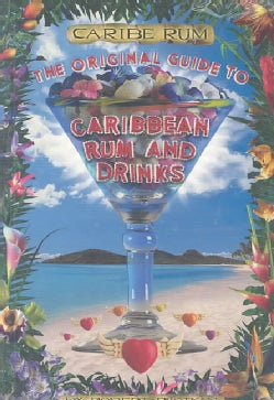 Caribe Rum: Original Guide to Caribbean Rum and Drinks (Paperback)