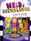 Heidi Heckelbeck Goes to Camp! (Hardcover)