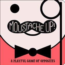 Moustache Up!: A Playful Game of Opposites (Board book)