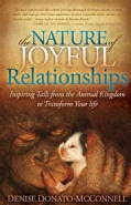 The Nature of Joyful Relationships: Inspiring Tails from the Animal Kingdom to Transform Your Life (Paperback)