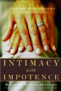 Intimacy With Impotence: The Couple's Guide to Better Sex After Prostate Disease (Paperback)