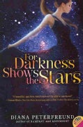 For Darkness Shows the Stars (Paperback)