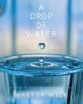 A Drop of Water: A Book of Science and Wonder (Hardcover)