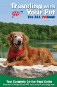 Traveling With Your Pet: The AAA Petbook (Paperback)