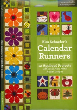 Kim Schaefer's Calendar Runners: 12 Applique Projects With Bonus Placemat & Napkin Designs (Other book format)