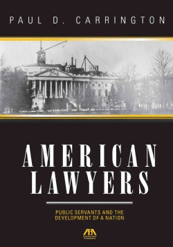 American Lawyers: Public Servants and the Development of a Nation (Paperback)