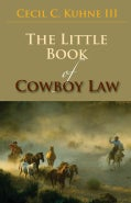 The Little Book of Cowboy Law (Paperback)