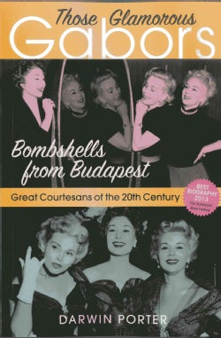 Those Glamorous Gabors: Bombshells from Budapest (Paperback)
