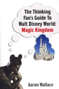 The Thinking Fan's Guide to Walt Disney World: Magic Kingdom (Paperback)