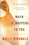 When It Happens to You: A Novel in Stories (Paperback)