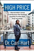 High Price: A Neuroscientist's Journey of Self-Discovery That Challenges Everything You Know About Drugs and Society (Hardcover)