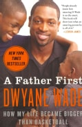 A Father First: How My Life Became Bigger Than Basketball (Paperback)