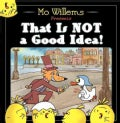 That Is Not a Good Idea! (Hardcover)