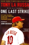 One Last Strike: Fifty Years in Baseball, Ten and a Half Games Back, and One Final Championship Season (Paperback)