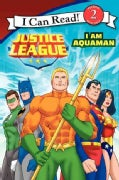 Justice League: I Am Aquaman (Paperback)