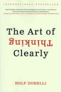 The Art of Thinking Clearly (Hardcover)