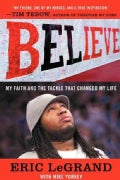 Believe: My Faith and the Tackle That Changed My Life (Paperback)