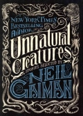 Unnatural Creatures: Stories (Hardcover)