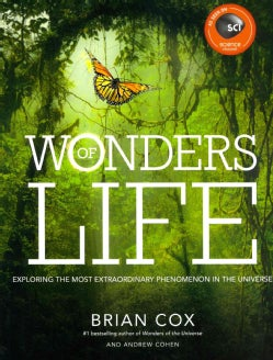 Wonders of Life: Exploring the Most Extraordinary Force in the Universe (Hardcover)
