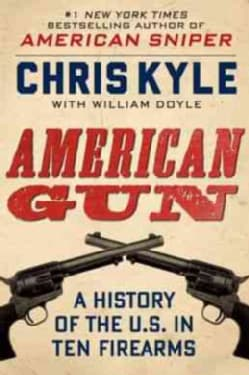 American Gun: A History of the U.S. in Ten Firearms (Hardcover)