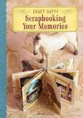 Scrapbooking Your Memories (Paperback)