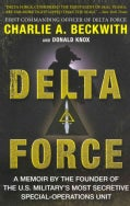 Delta Force: A Memoir by the Founder of the U.S. Military's Most Secretive Special-Operations Unit (Paperback)