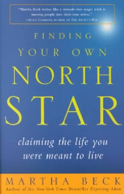 Finding Your Own North Star: Claiming the Life You Were Meant to Live (Paperback)
